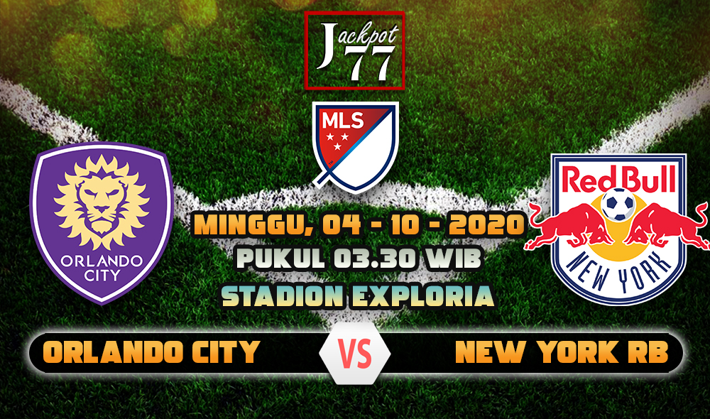 Prediksi Bola Orlando City Vs New York RB 04 Oktober 2020