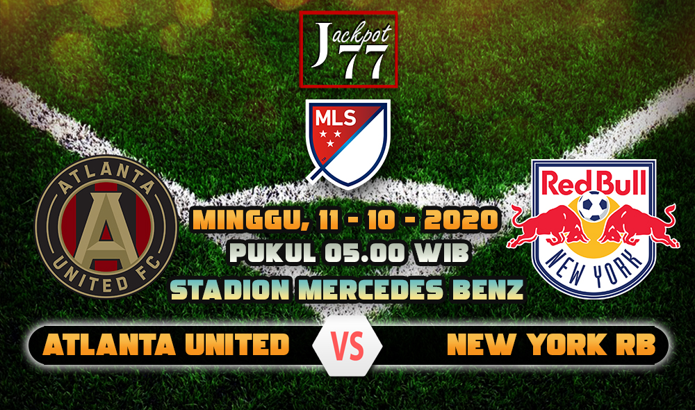 Prediksi Bola Atlanta United Vs New York RB 11 Oktober 2020