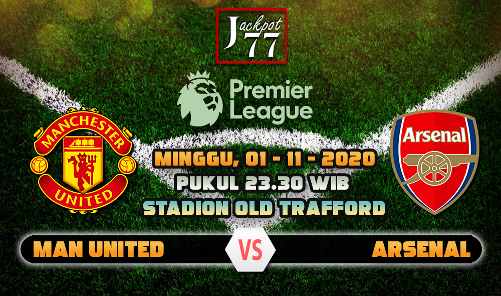 Prediksi Bola Manchester United Vs Arsenal 01 November 2020