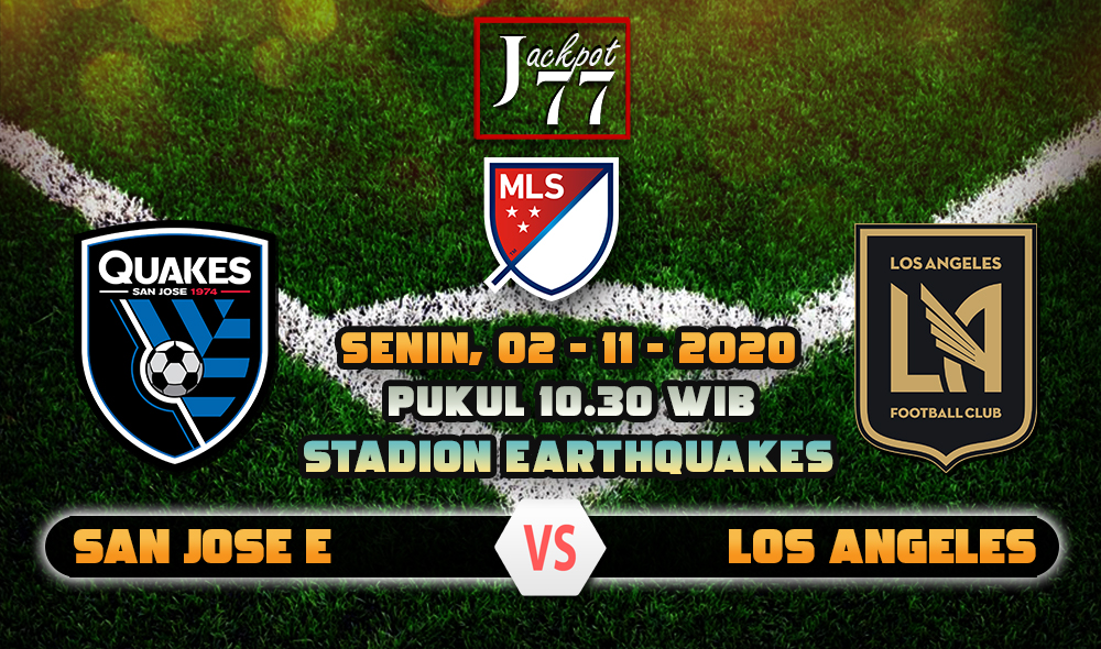 Prediksi Bola San Jose Earthquake Vs Los Angeles 02 November 2020