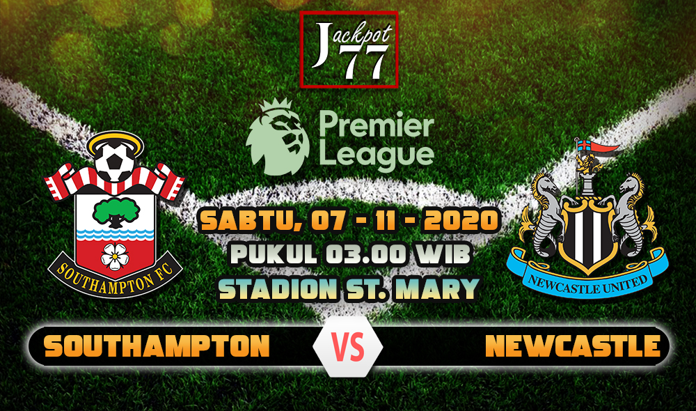 Prediksi Bola Southampton Vs Newcastle 07 November 2020