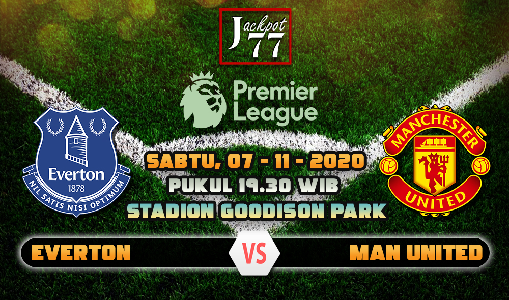 Prediksi Bola Everton Vs Manchester United 07 November 2020