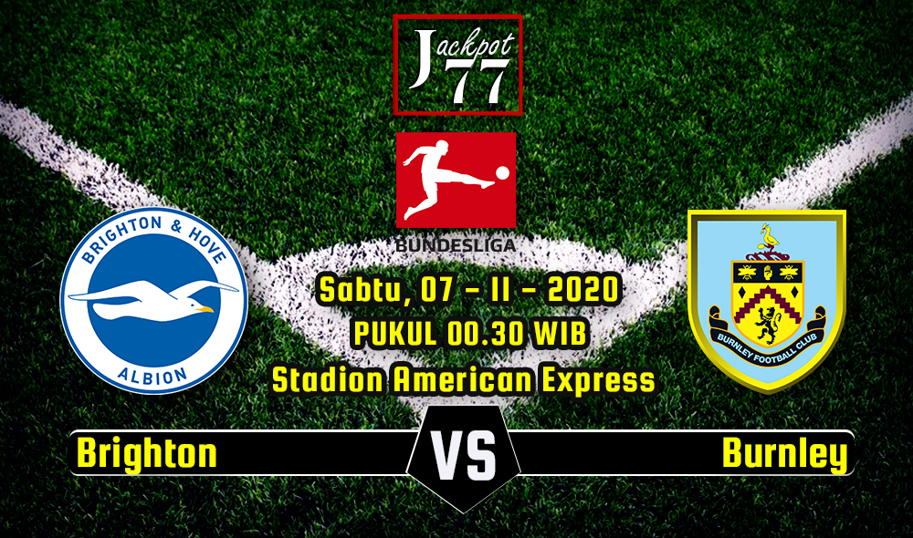 Prediksi Bola Brighton Vs Burnley 07 November 2020