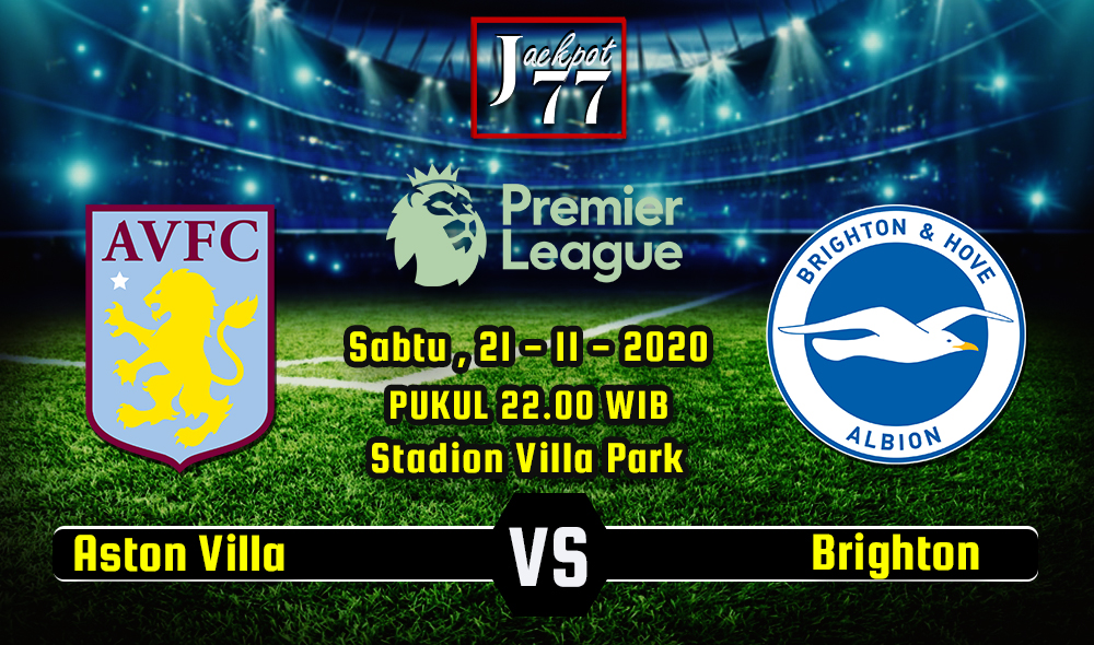 Prediksi Bola Aston Villa Vs Brighton 21 November 2020