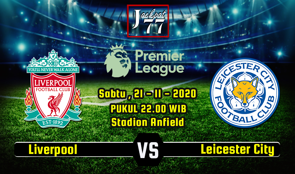 Prediksi Bola Liverpool Vs Leicester City 21 November 2020
