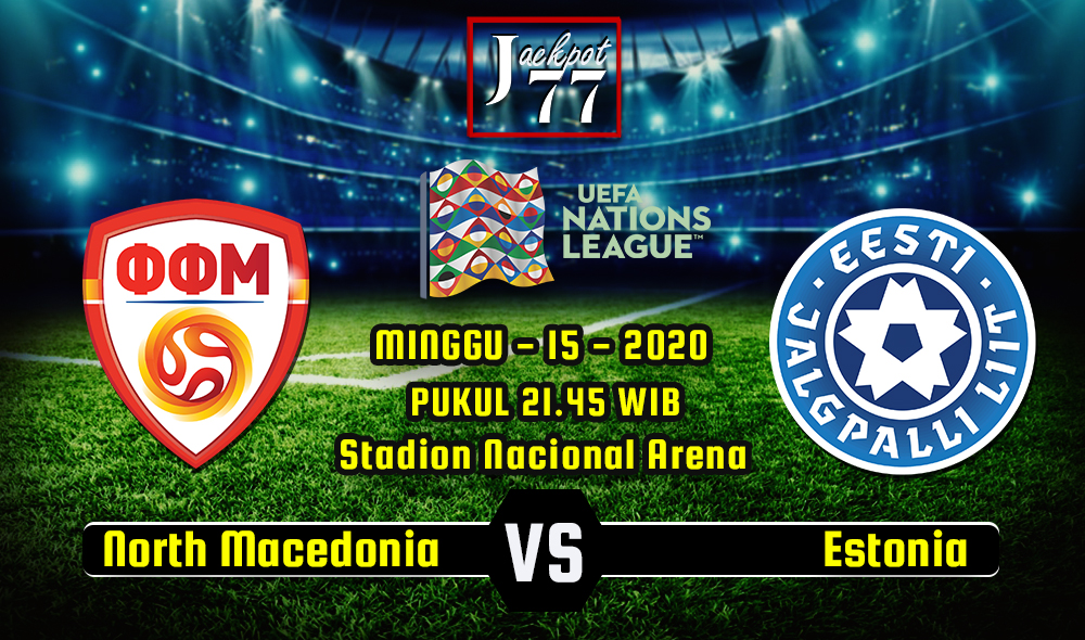 Prediksi Bola North Macedonia Vs Estonia 15 November 2020