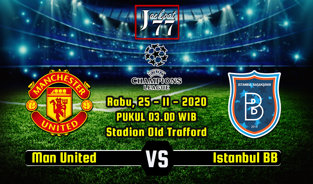 Prediksi Bola  Manchester United Vs Istanbul BB 25 November 2020