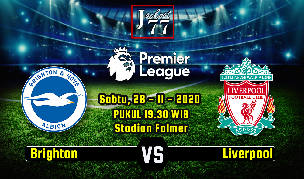 Prediksi Bola Brighton Hove Albion Vs Liverpool 28 November 2020