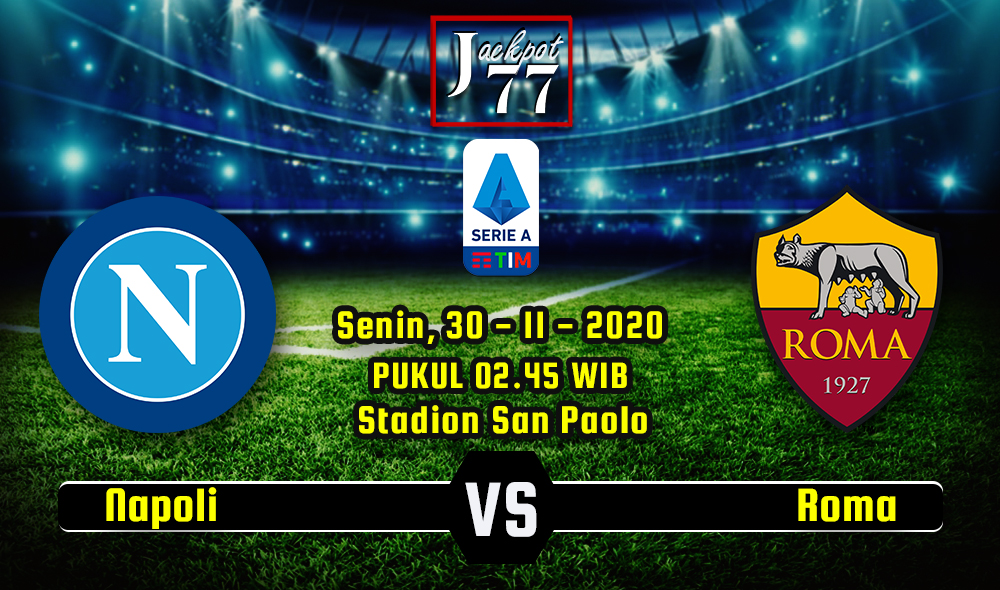 Prediksi Bola Napoli Vs AS Roma 30 November 2020