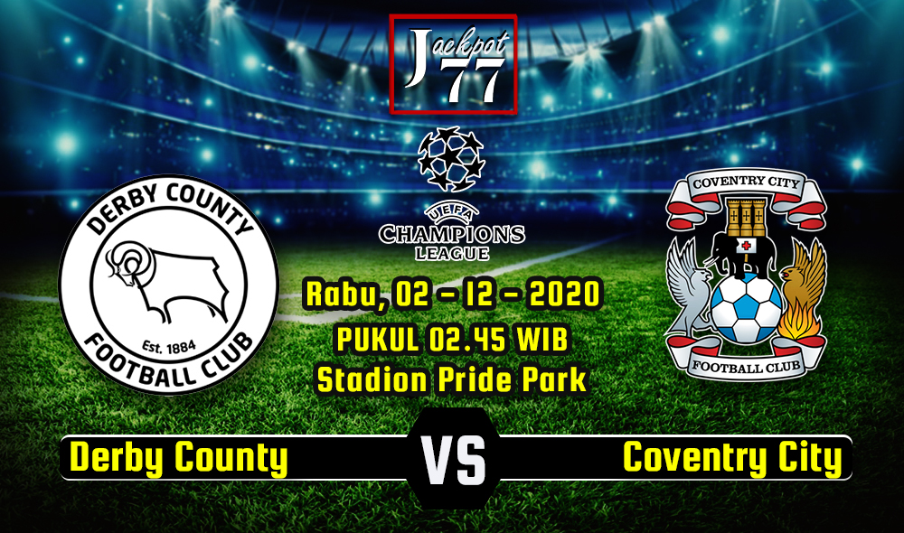 Prediksi Bola Derby County Vs Coventry City 02 Desember 2020