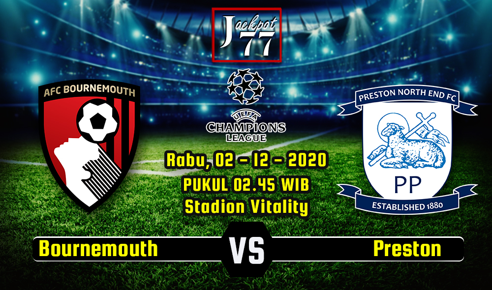 Prediksi Bola Bournemouth Vs Preston 02 Desember 2020