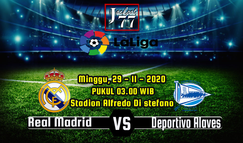Prediksi Skor Real Madrid Vs Deportivo Alaves 29 November 2020
