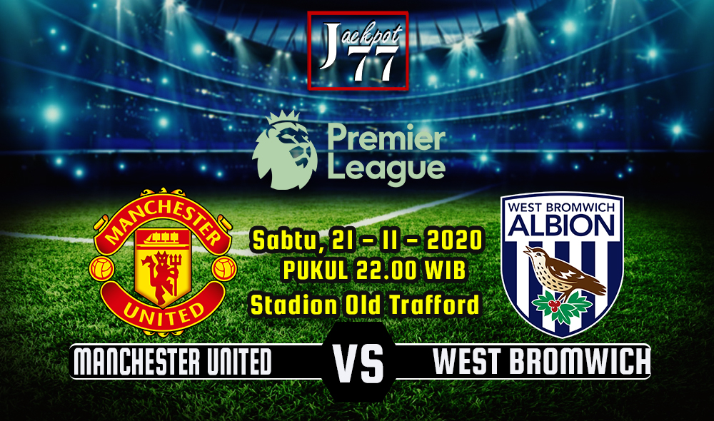 PREDIKSI MANCHESTER UNITED VS WEST BROMWICH 21 NOVEMBER 2020