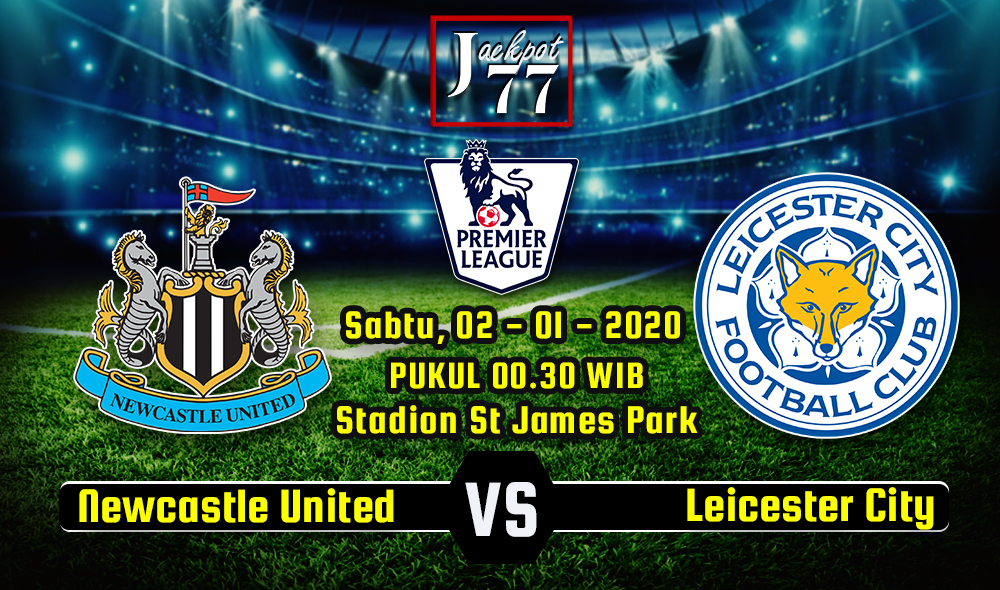 Prediksi Bola Newcastle United Vs Leicester City 3 Januari 2021