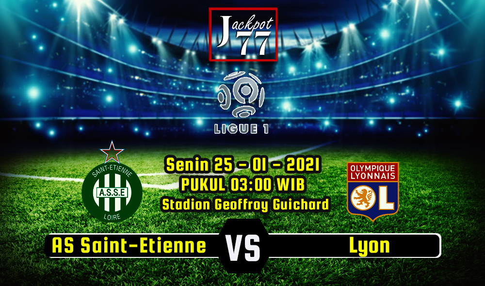 Prediksi AS Saint-Etienne Vs Lyon 25 Januari 2021