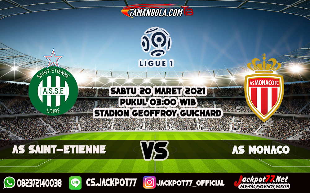 Prediksi Bola AS Saint-Etienne Vs AS Monaco 20 Maret 2021