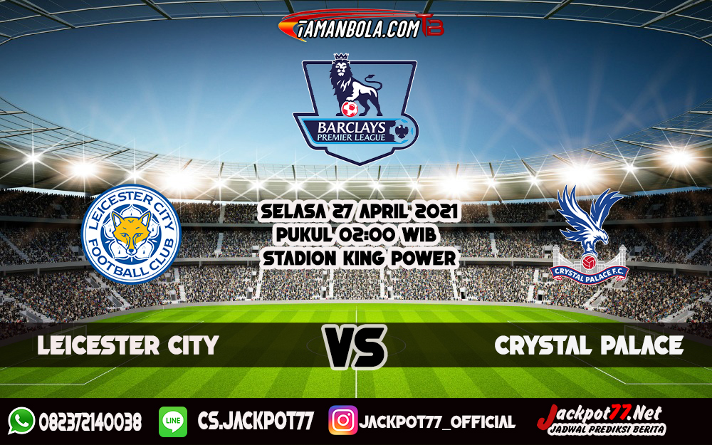 Prediksi Leicester City Vs Crystal Palace 27 April 2021