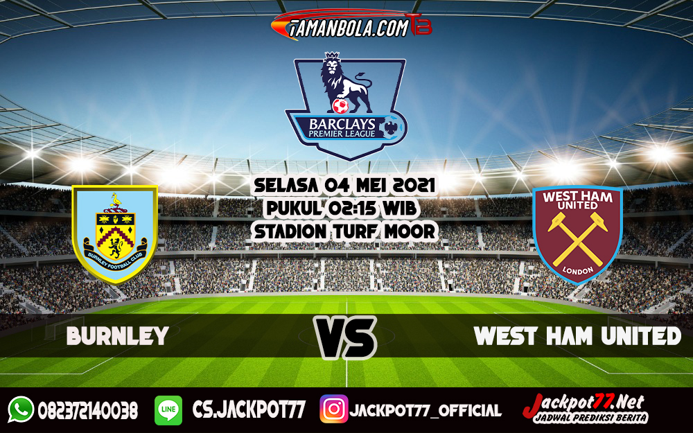 Prediksi Burnley Vs West Ham United 4 Mei 2021